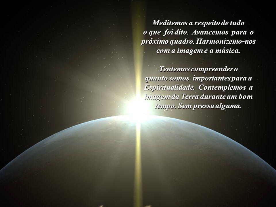 Grande é a missão de cada um dos Filhos do Sol, Filhos da Luz, Filhos de Deus. Como descendentes e herdeiros legítimos da Luz, nenhum veio para a Terr