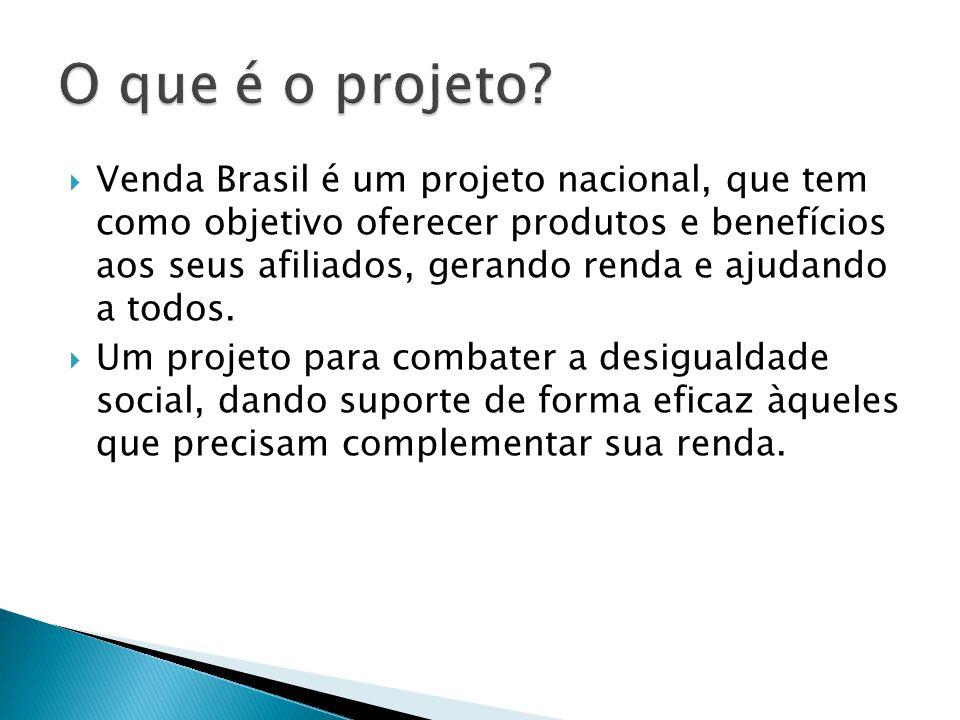  Venda Brasil é um projeto nacional, que tem como objetivo oferecer produtos e benefícios aos seus afiliados, gerando renda e ajudando a todos.