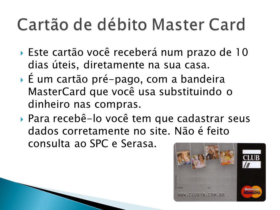  Este cartão você receberá num prazo de 10 dias úteis, diretamente na sua casa.  É um cartão pré-pago, com a bandeira MasterCard que você usa substi
