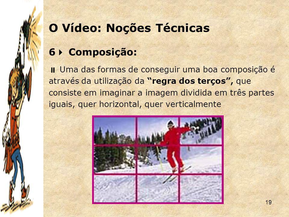 """19 6  Composição:  Uma das formas de conseguir uma boa composição é através da utilização da """"regra dos terços"""", que consiste em imaginar a imagem d"""