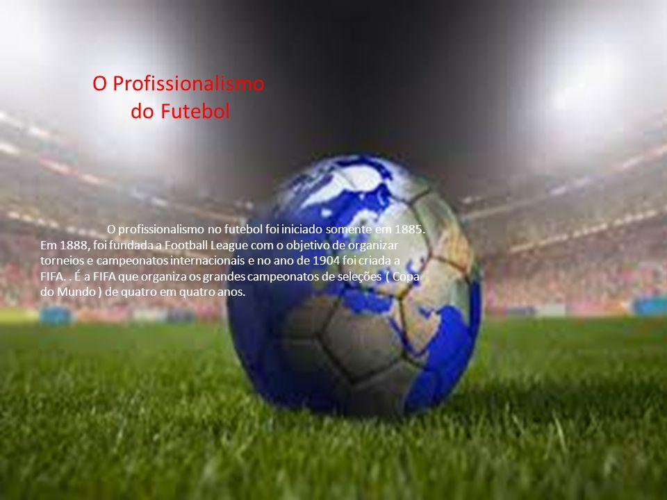 O profissionalismo no futebol foi iniciado somente em 1885.