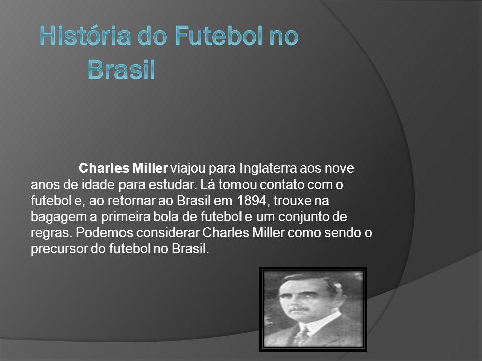 Charles Miller viajou para Inglaterra aos nove anos de idade para estudar. Lá tomou contato com o futebol e, ao retornar ao Brasil em 1894, trouxe na