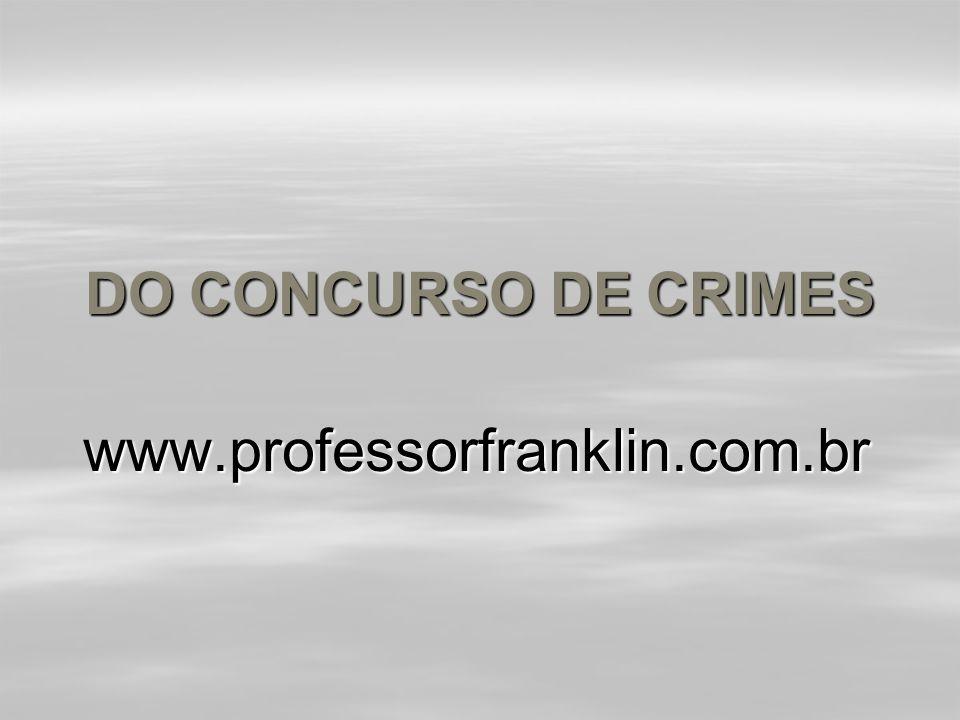 Conseqüência: Conseqüência:  Crime continuado heterogêneo que são dois ou mais crimes diversos, mas objetividade jurídica idêntica.