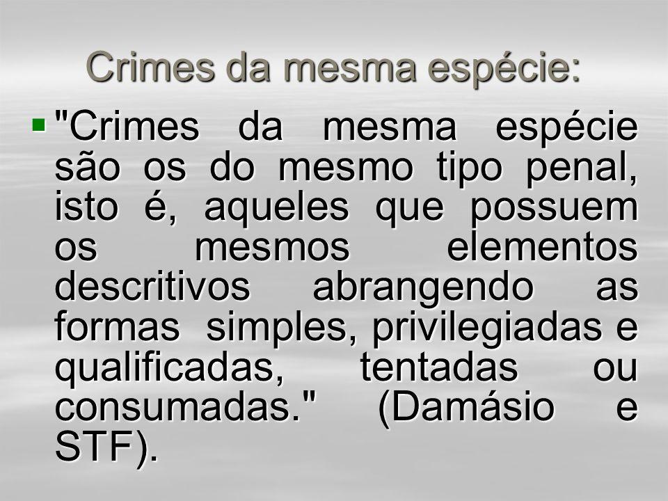 """Crime Continuado:  A expressão """"e outras semelhantes"""" empregada no art. 71 só se refere, segundo o STF, a outras circunstâncias de caráter puramente"""