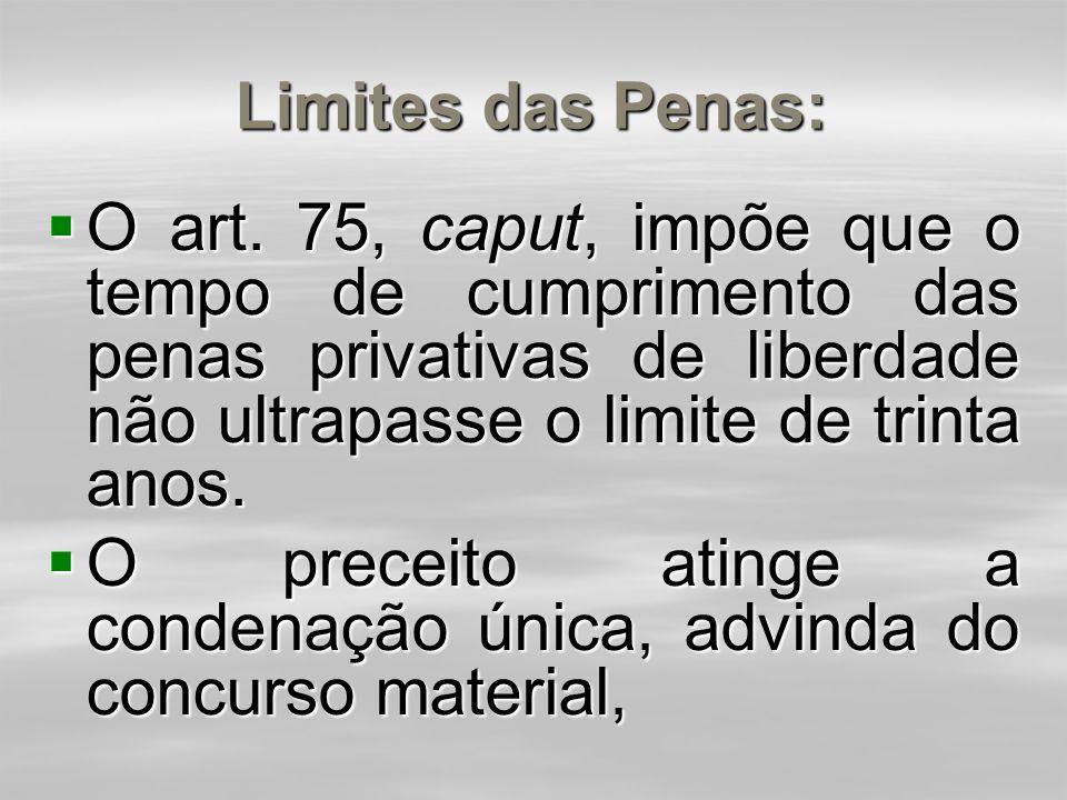 """Multas no concurso de crimes:  A multa não obedece às regras do concurso formal e do crime continuado é o que se depreende do art. 72:  """"No concurso"""