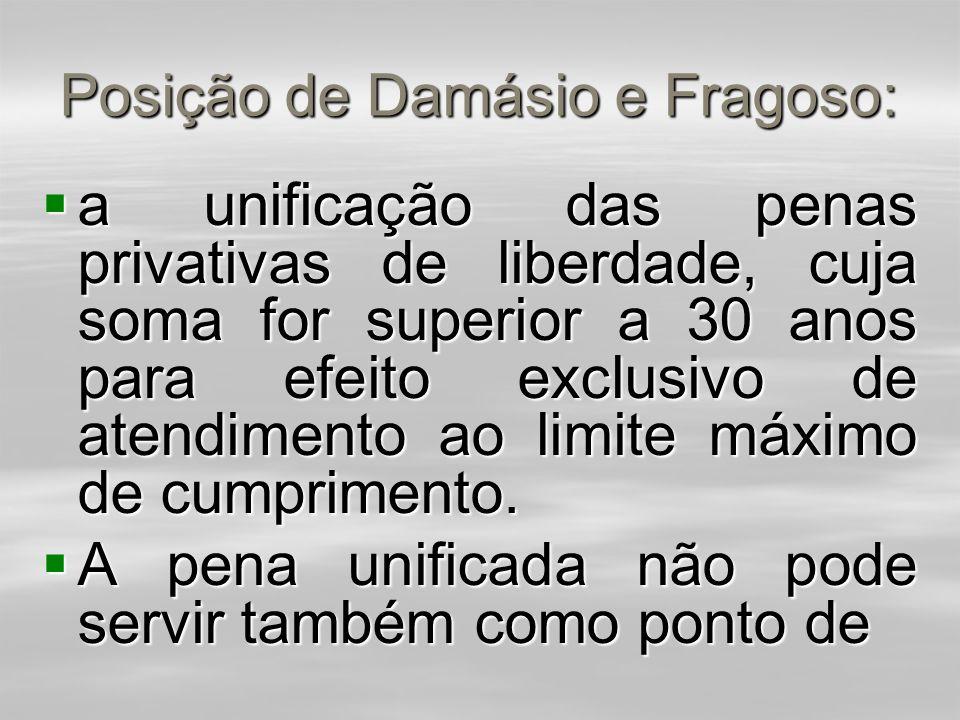 Posição de Damásio e Fragoso:  Para alguns autores (Damásio,