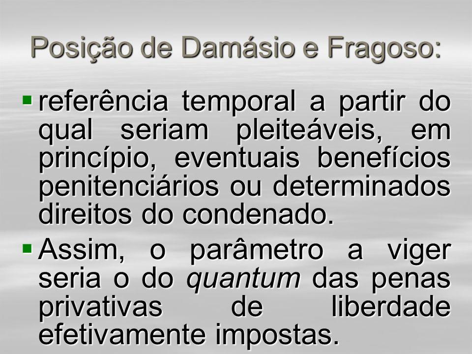Posição de Damásio e Fragoso:  a unificação das penas privativas de liberdade, cuja soma for superior a 30 anos para efeito exclusivo de atendimento