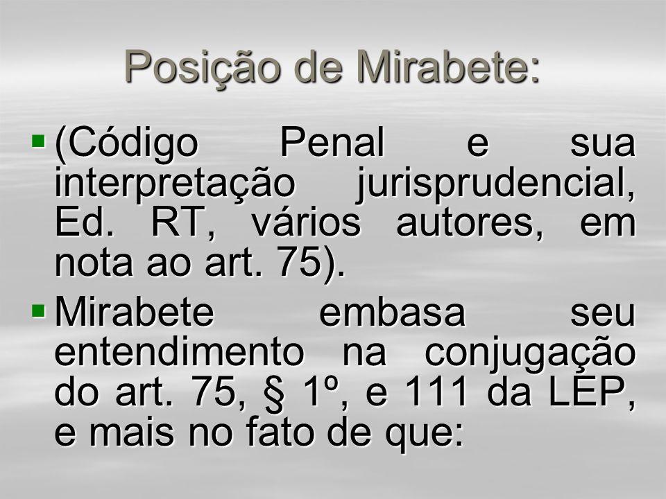 Posição de Mirabete:  máximo de cumprimento das penas privativas de liberdade e de servir de marco temporal para concessão de eventuais benefícios a