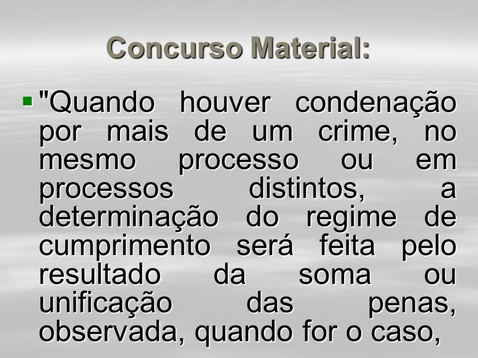 Concurso Material:  Antes de somá-las o juiz precisa individualizar e motivar cada pena, para que se saiba qual foi a sanção de cada crime (STF, RTJ