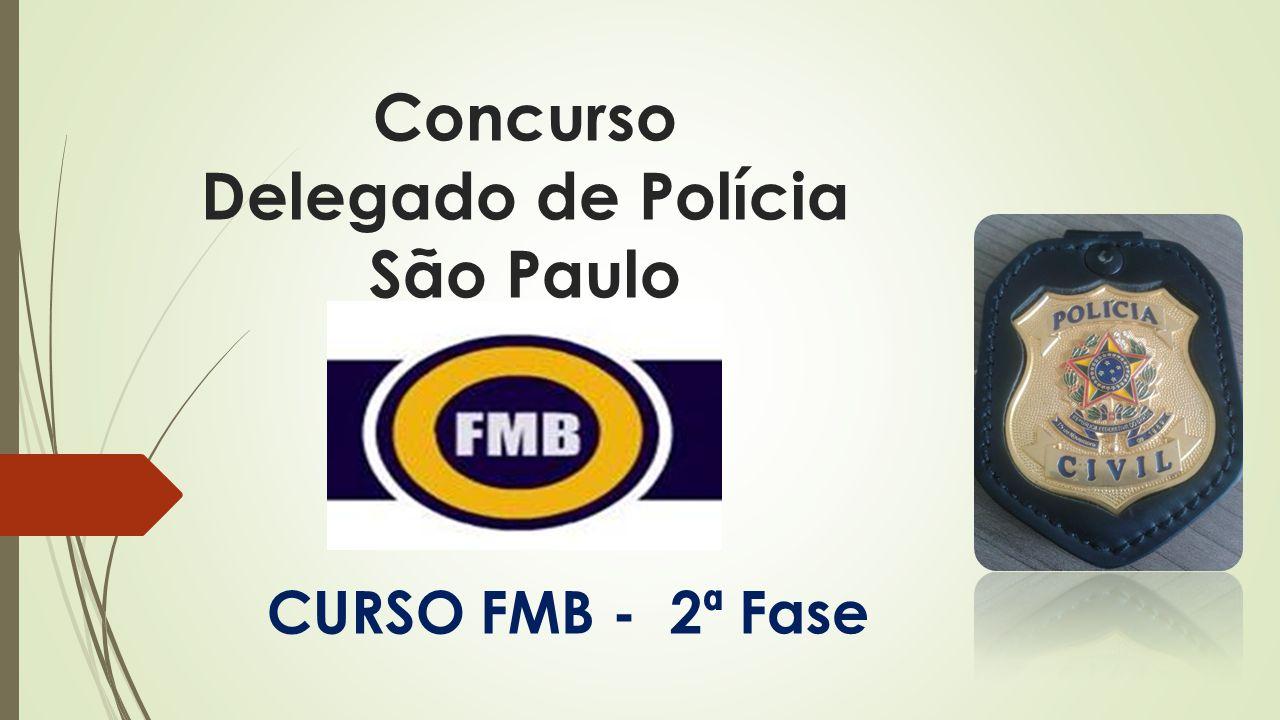 Concurso Delegado de Polícia São Paulo CURSO FMB - 2ª Fase