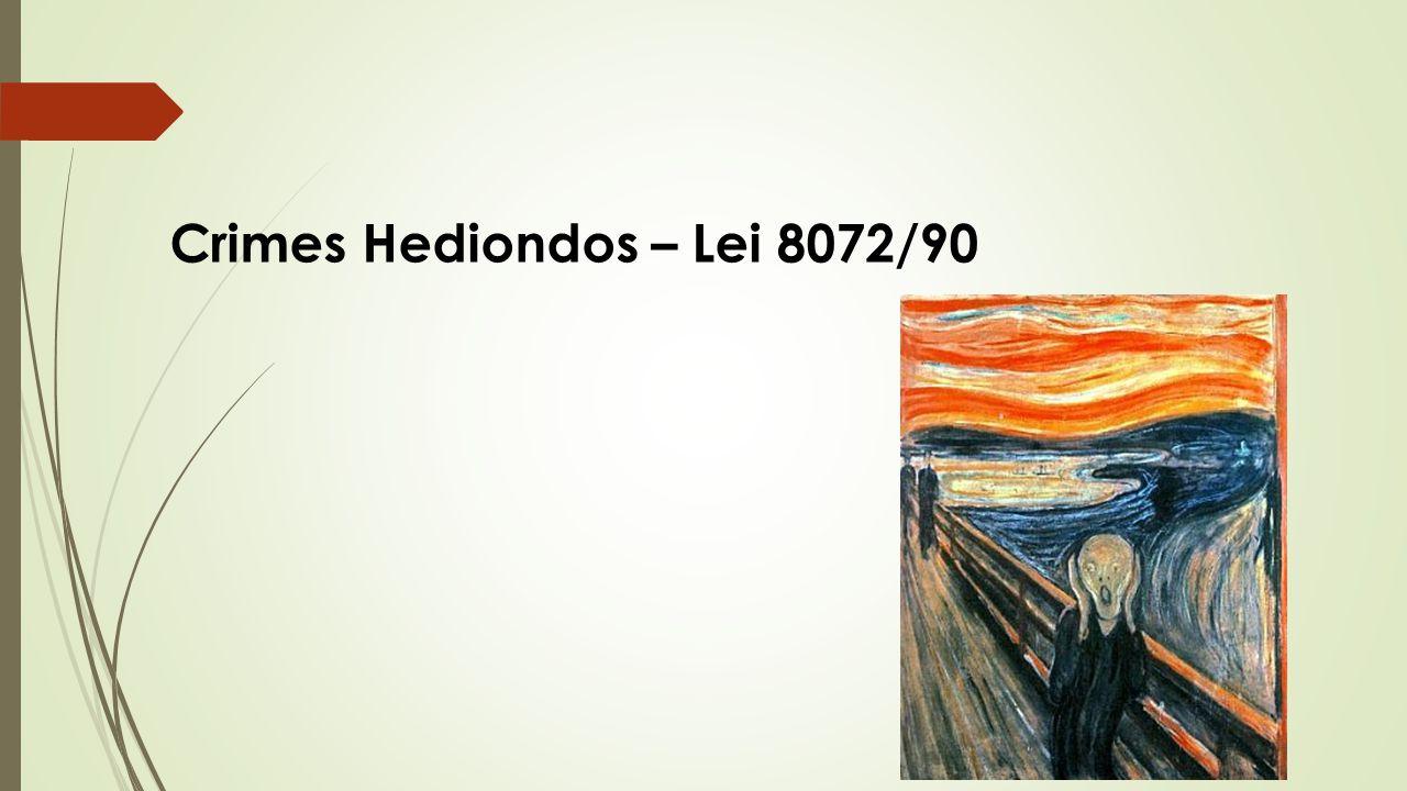 Crimes Hediondos – Lei 8072/90