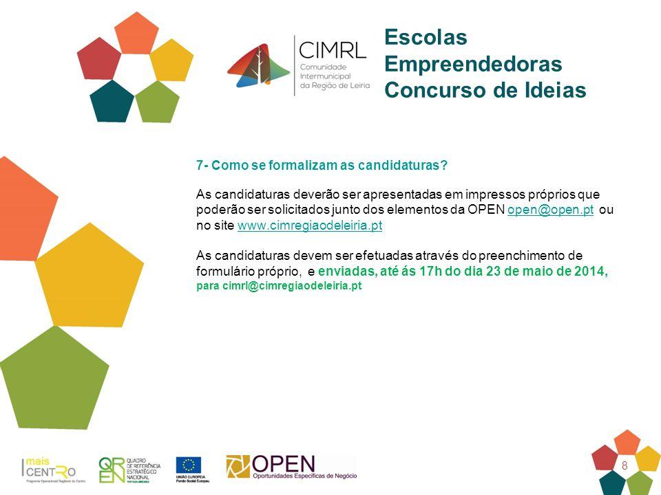 9 Escolas Empreendedoras Concurso de Ideias 8- Qual o calendário de implementação.