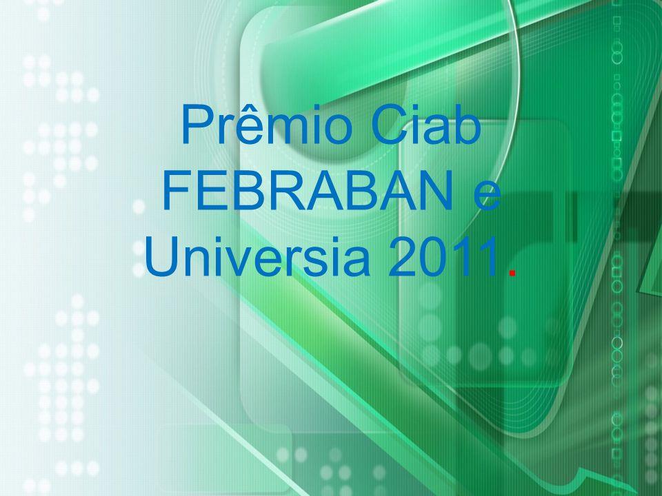 Prêmio Ciab FEBRABAN e Universia 2011.