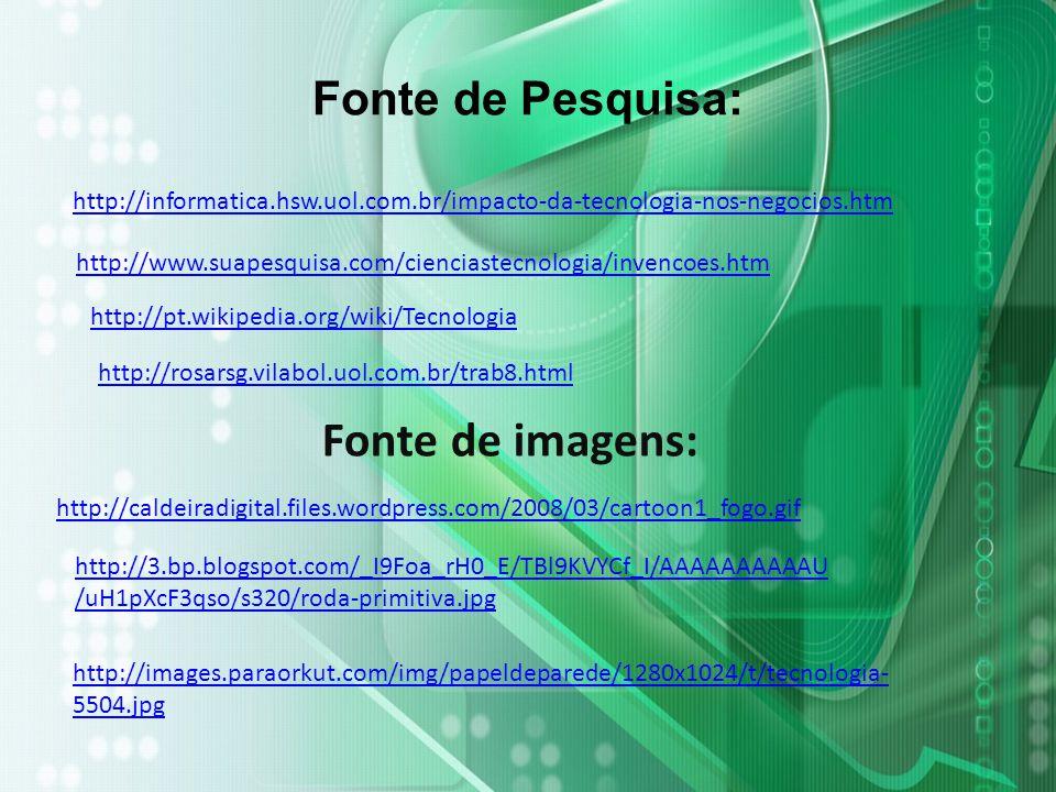 Fonte de Pesquisa: http://informatica.hsw.uol.com.br/impacto-da-tecnologia-nos-negocios.htm http://caldeiradigital.files.wordpress.com/2008/03/cartoon