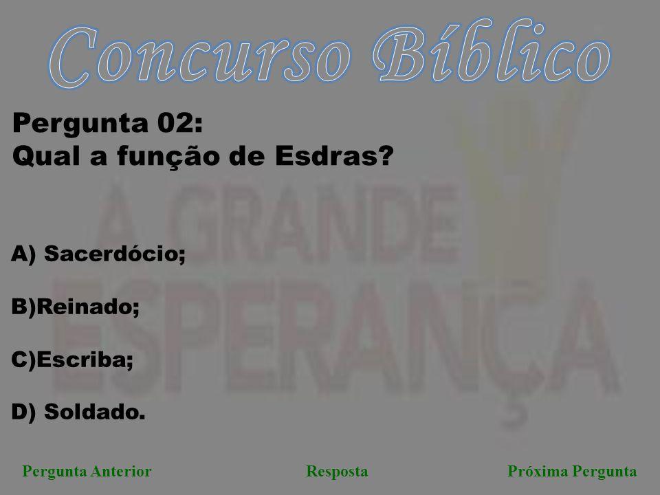 Próxima PerguntaPergunta Anterior <<< VOLTA Resposta Correta: A)Sacerdócio.