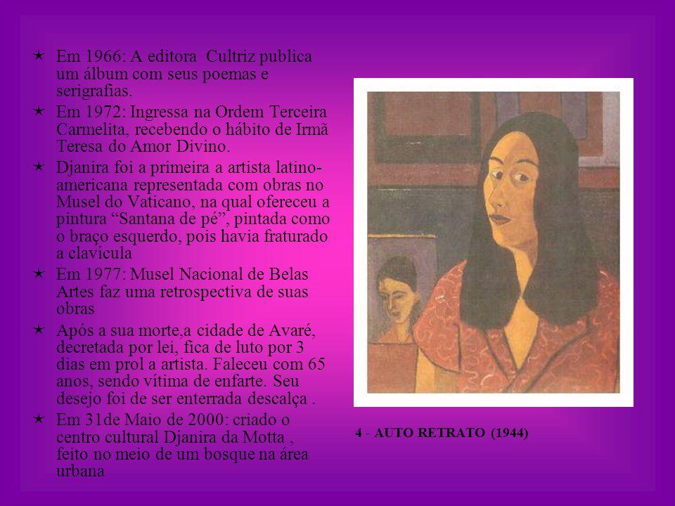  Em 1972: Ingressa na Ordem Terceira Carmelita, recebendo o hábito de Irmã Teresa do Amor Divino.  Djanira foi a primeira a artista latino- american