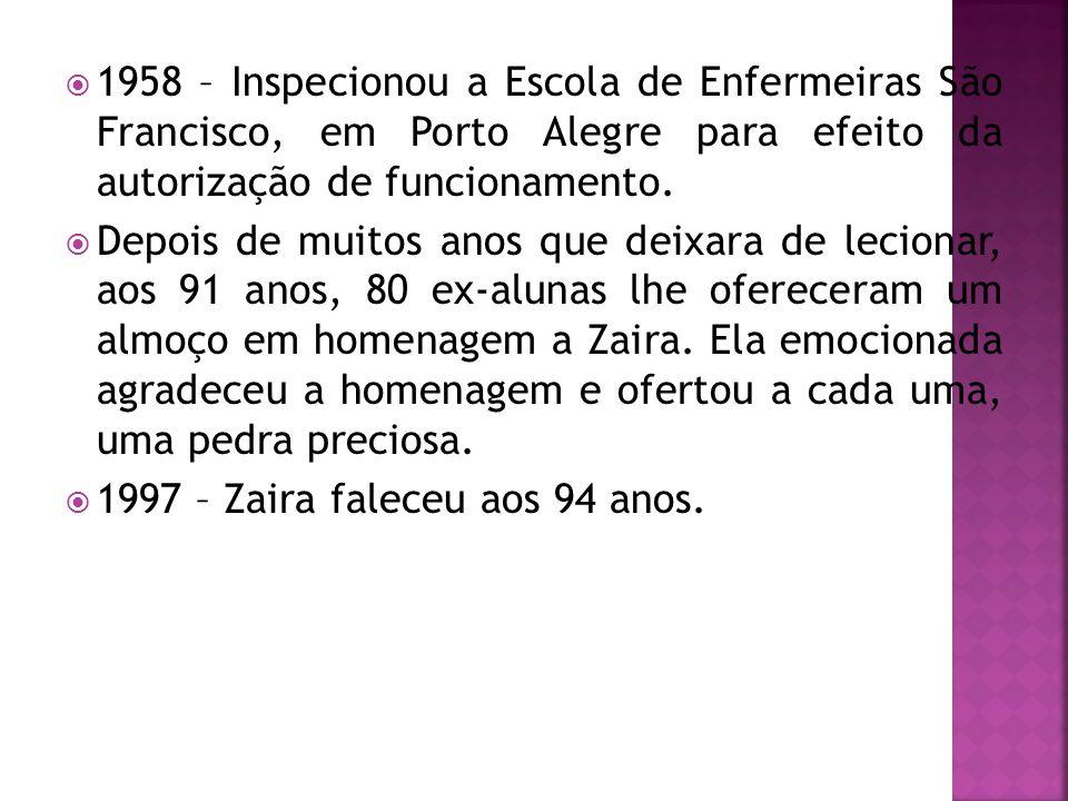  1958 – Inspecionou a Escola de Enfermeiras São Francisco, em Porto Alegre para efeito da autorização de funcionamento.  Depois de muitos anos que d