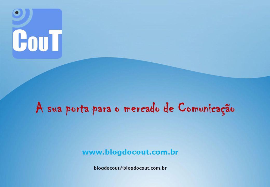 www.blogdocout.com.br blogdocout@blogdocout.com.br A sua porta para o mercado de Comunicação Vagas de empregos na área de Comunicação A sua porta para o mercado de Comunicação blogdocout@blogdocout.com.br www.blogdocout.com.br