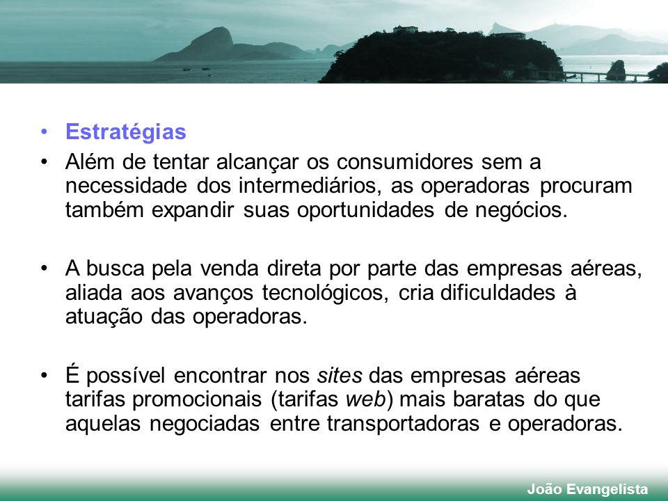 João Evangelista Estratégias Além de tentar alcançar os consumidores sem a necessidade dos intermediários, as operadoras procuram também expandir suas oportunidades de negócios.