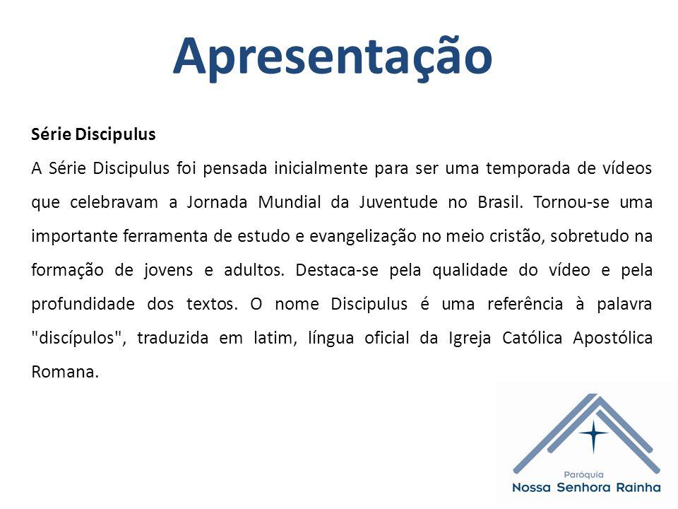 Apresentação Série Discipulus A Série Discipulus foi pensada inicialmente para ser uma temporada de vídeos que celebravam a Jornada Mundial da Juventude no Brasil.