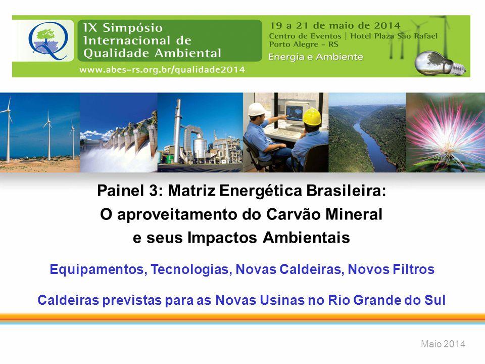 1 Painel 3: Matriz Energética Brasileira: O aproveitamento do Carvão Mineral e seus Impactos Ambientais Equipamentos, Tecnologias, Novas Caldeiras, No