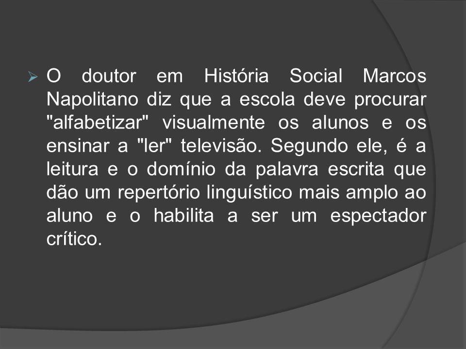  O doutor em História Social Marcos Napolitano diz que a escola deve procurar