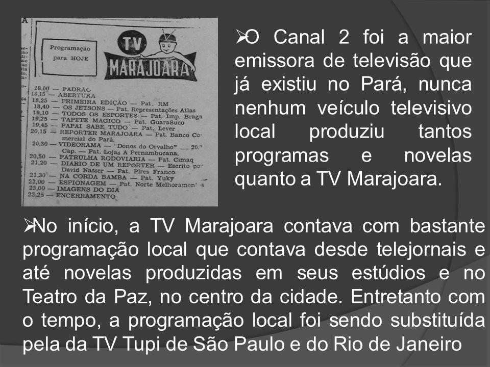  O Canal 2 foi a maior emissora de televisão que já existiu no Pará, nunca nenhum veículo televisivo local produziu tantos programas e novelas quanto