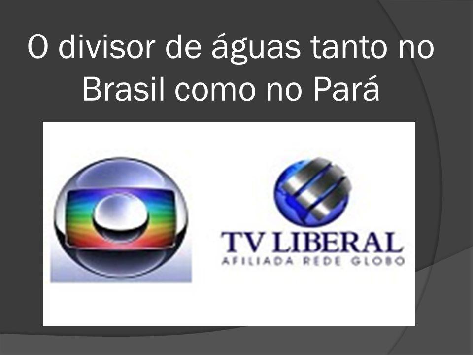 O divisor de águas tanto no Brasil como no Pará