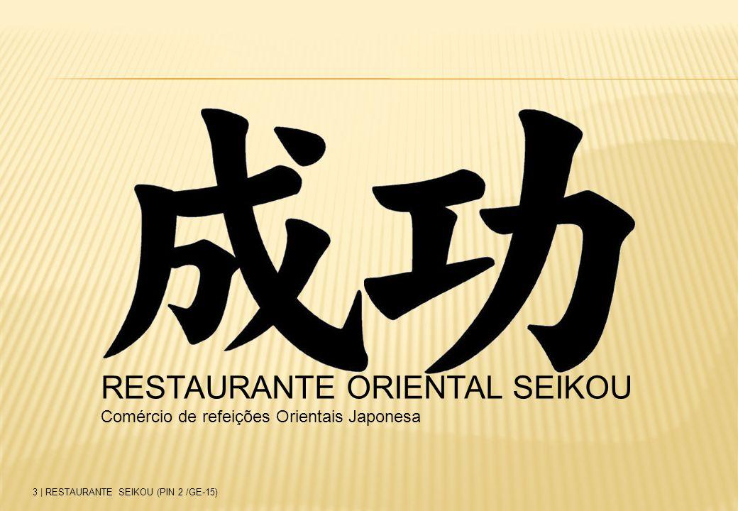  Refeições baseadas na culinária japonesa dentro de um ambiente agradável e ligado a natureza; 4   RESTAURANTE SEIKOU (PIN 2 /GE-15)