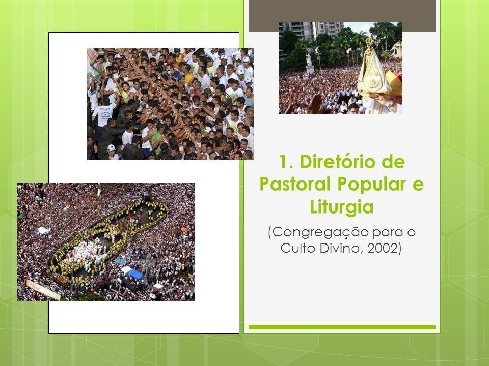1. Diretório de Pastoral Popular e Liturgia (Congregação para o Culto Divino, 2002)