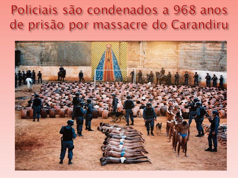  Dez policiais militares foram condenados a 968 anos de prisão pelas mortes dos presos do quarto andar do pavilhão 9 durante o massacre do Carandiru, em 2 de outubro de 1992.