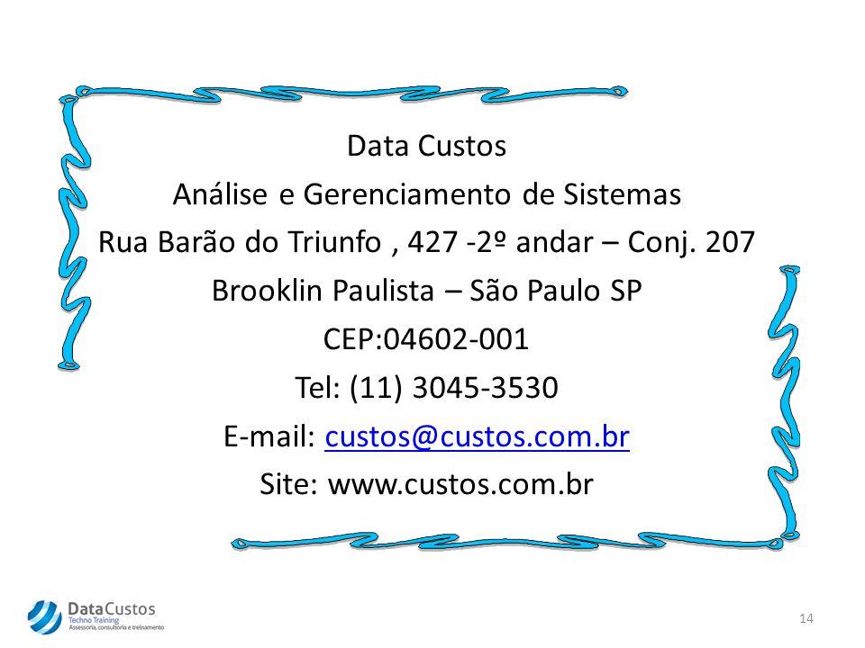 Data Custos Análise e Gerenciamento de Sistemas Rua Barão do Triunfo, 427 -2º andar – Conj.