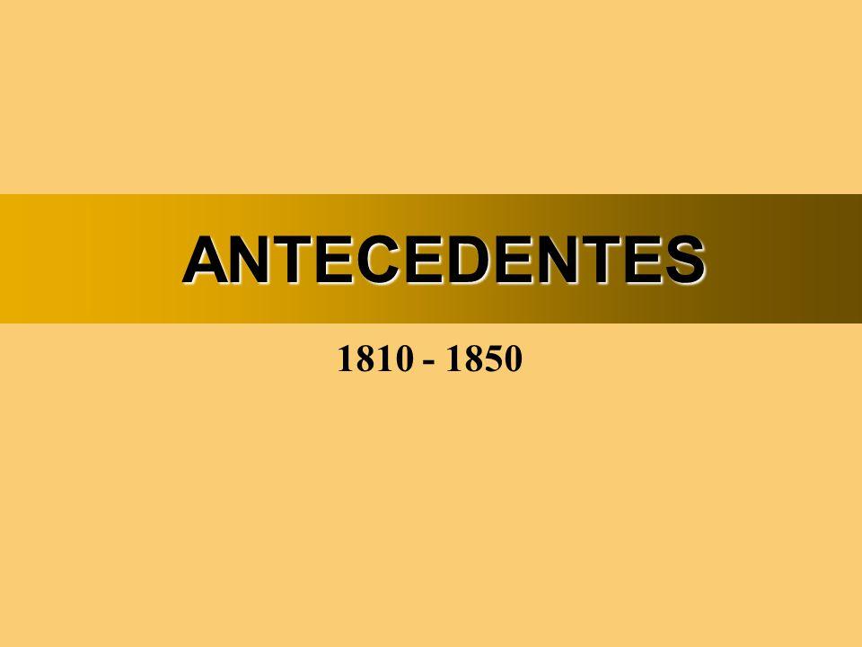 ANTECEDENTES 1810 - 1850