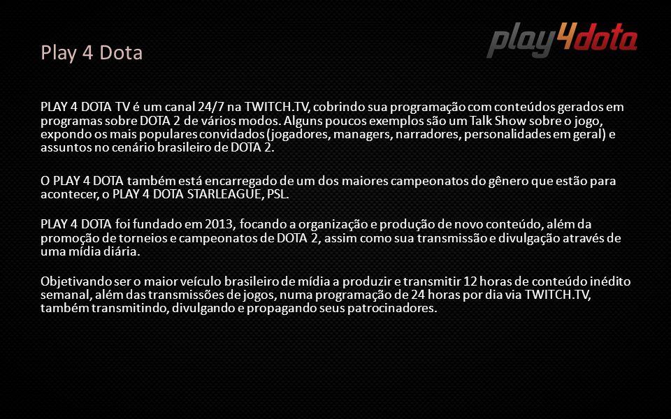 Play 4 Dota PLAY 4 DOTA TV é um canal 24/7 na TWITCH.TV, cobrindo sua programação com conteúdos gerados em programas sobre DOTA 2 de vários modos. Alg