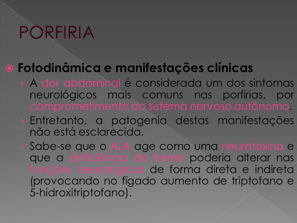  Fotodinâmica e manifestações clínicas › A dor abdominal é considerada um dos sintomas neurológicos mais comuns nas porfírias, por comprometimento do