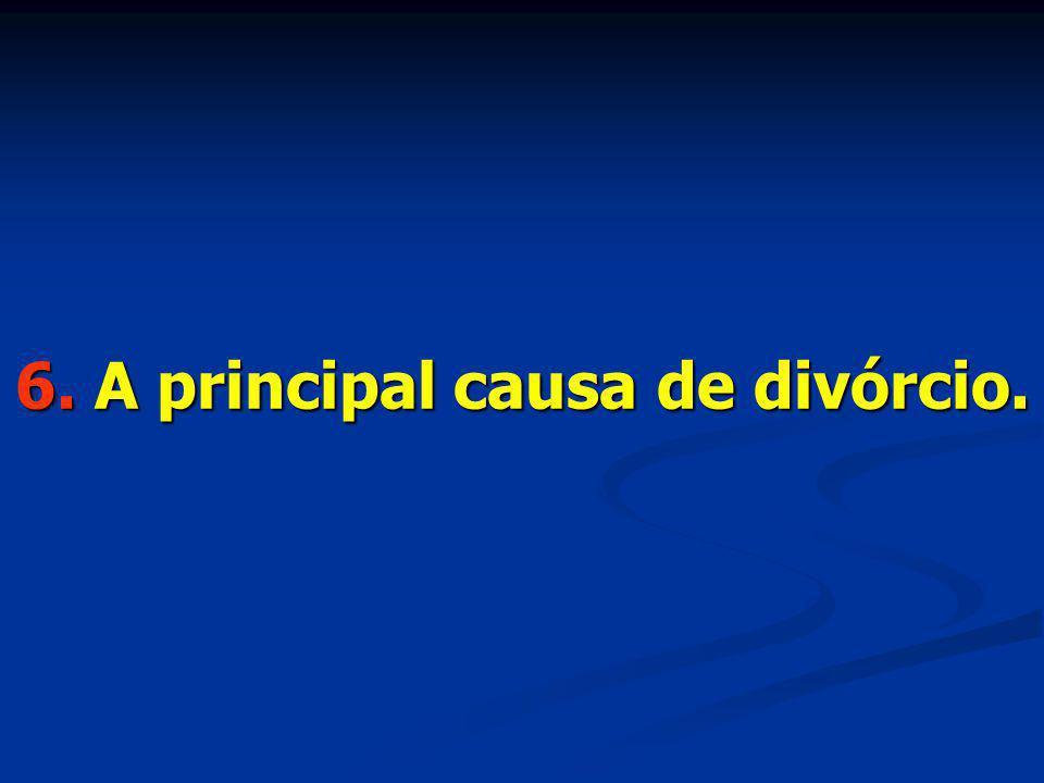5. Matematicamente: soma de afetos, diminuição de liberdade, multiplicação de responsabilidades e divisão de bens.