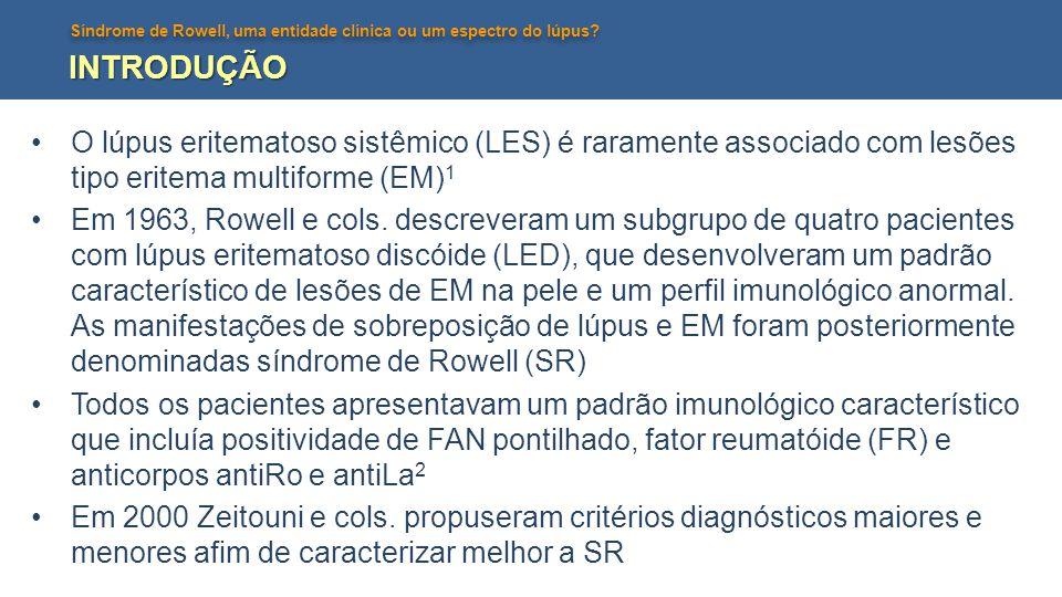 Síndrome de Rowell, uma entidade clínica ou um espectro do lúpus? INTRODUÇÃO O lúpus eritematoso sistêmico (LES) é raramente associado com lesões tipo