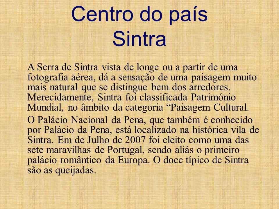 Centro do país Sintra A Serra de Sintra vista de longe ou a partir de uma fotografia aérea, dá a sensação de uma paisagem muito mais natural que se di