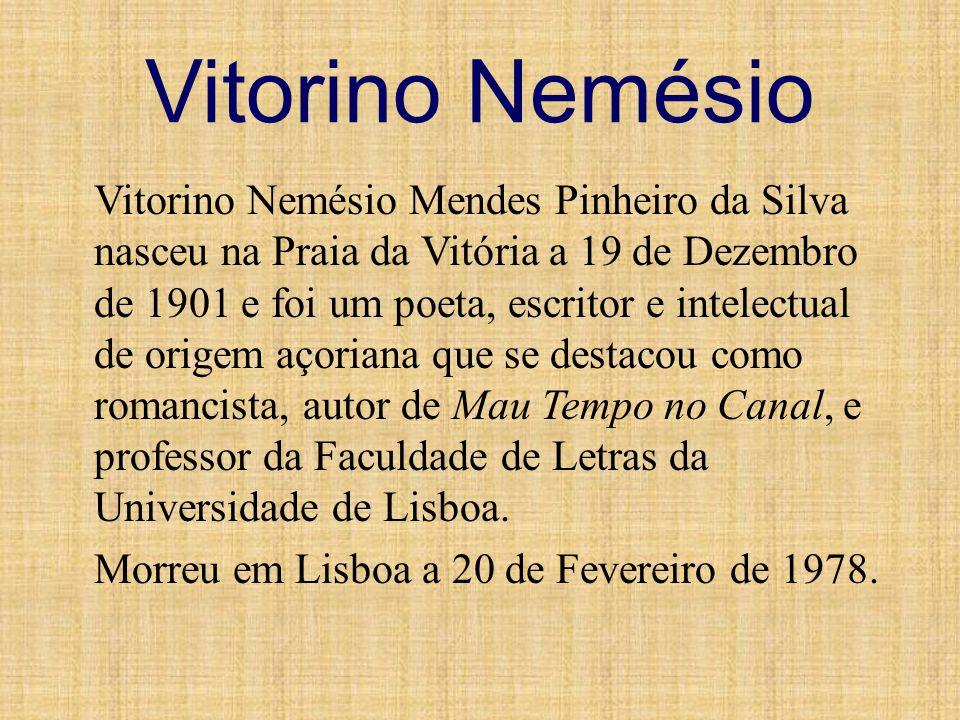 Vitorino Nemésio Vitorino Nemésio Mendes Pinheiro da Silva nasceu na Praia da Vitória a 19 de Dezembro de 1901 e foi um poeta, escritor e intelectual