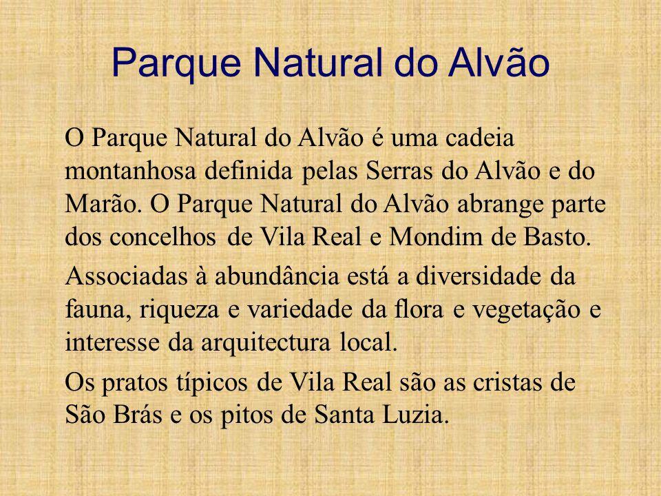 Parque Natural do Alvão O Parque Natural do Alvão é uma cadeia montanhosa definida pelas Serras do Alvão e do Marão. O Parque Natural do Alvão abrange