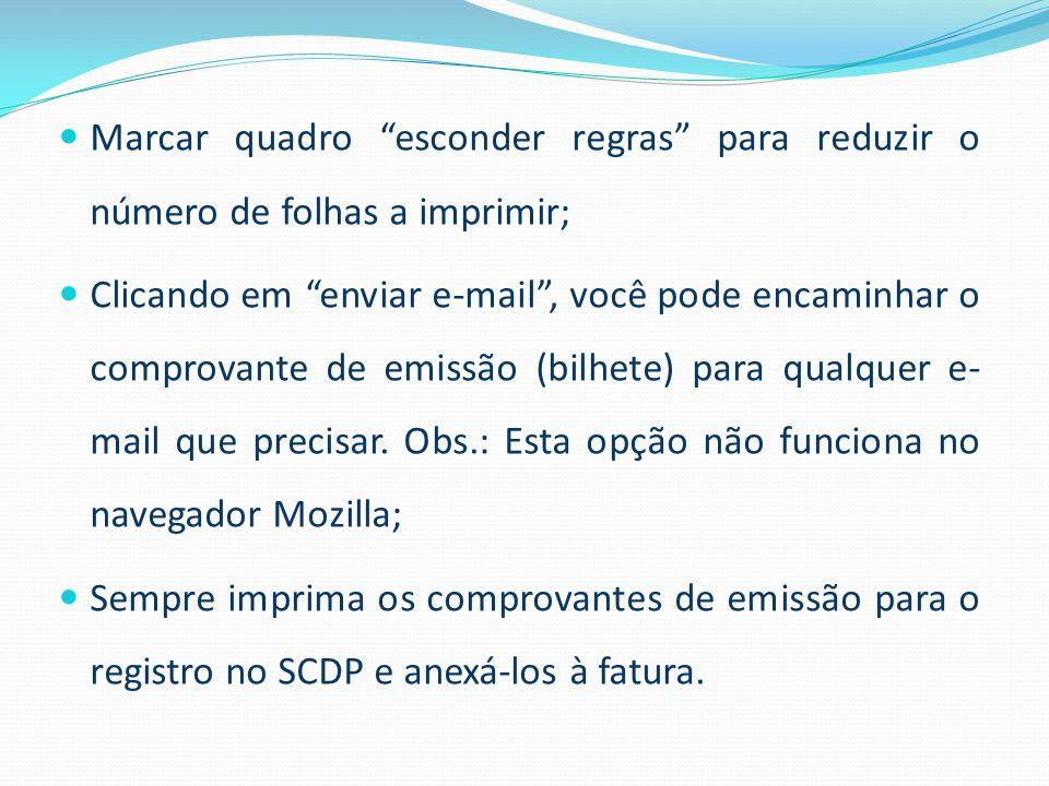 """Marcar quadro """"esconder regras"""" para reduzir o número de folhas a imprimir; Clicando em """"enviar e-mail"""", você pode encaminhar o comprovante de emissão"""
