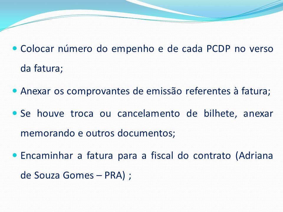 Colocar número do empenho e de cada PCDP no verso da fatura; Anexar os comprovantes de emissão referentes à fatura; Se houve troca ou cancelamento de