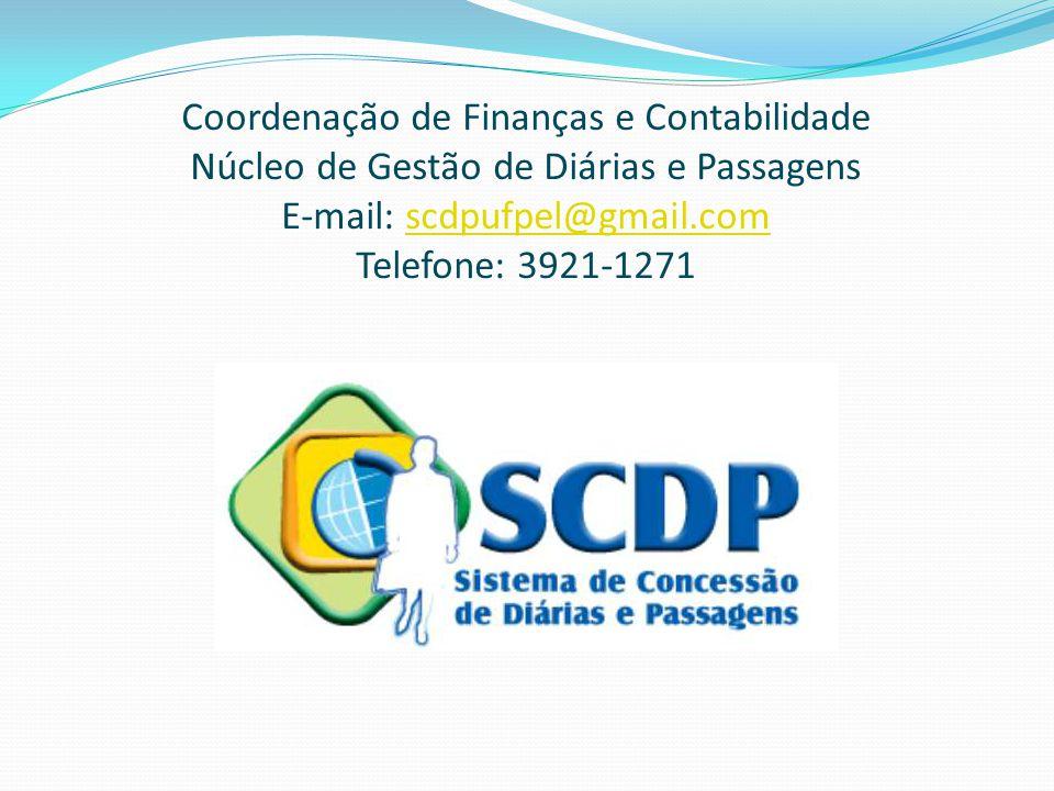 Coordenação de Finanças e Contabilidade Núcleo de Gestão de Diárias e Passagens E-mail: scdpufpel@gmail.com Telefone: 3921-1271scdpufpel@gmail.com