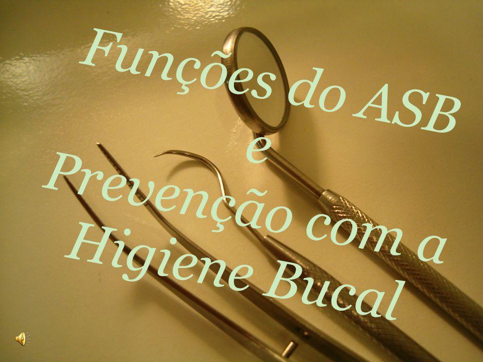 Funções do ASB e Prevenção com a Higiene Bucal