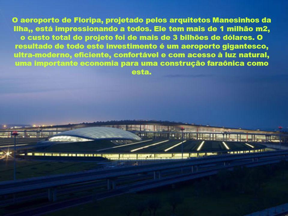 O aeroporto de Floripa, projetado pelos arquitetos Manesinhos da Ilha,, está impressionando a todos.