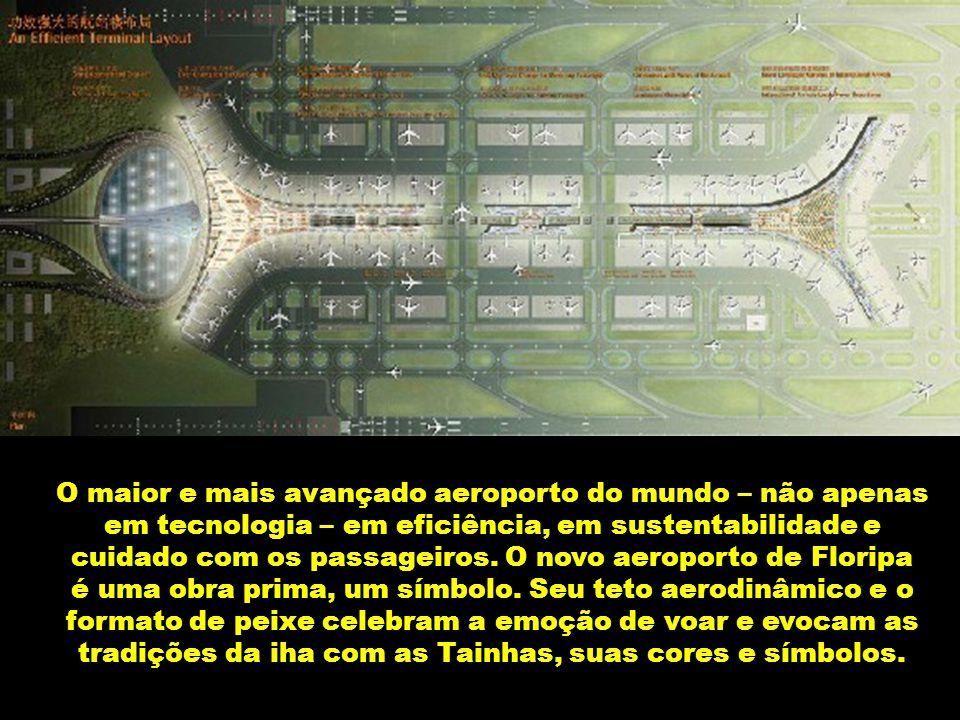 O aeroporto de Floripa, projetado pelos arquitetos Manesinhos da Ilha,, está impressionando a todos. Ele tem mais de 1 milhão m2, o custo total do pro