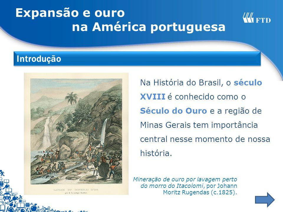 Na História do Brasil, o século XVIII é conhecido como o Século do Ouro e a região de Minas Gerais tem importância central nesse momento de nossa hist