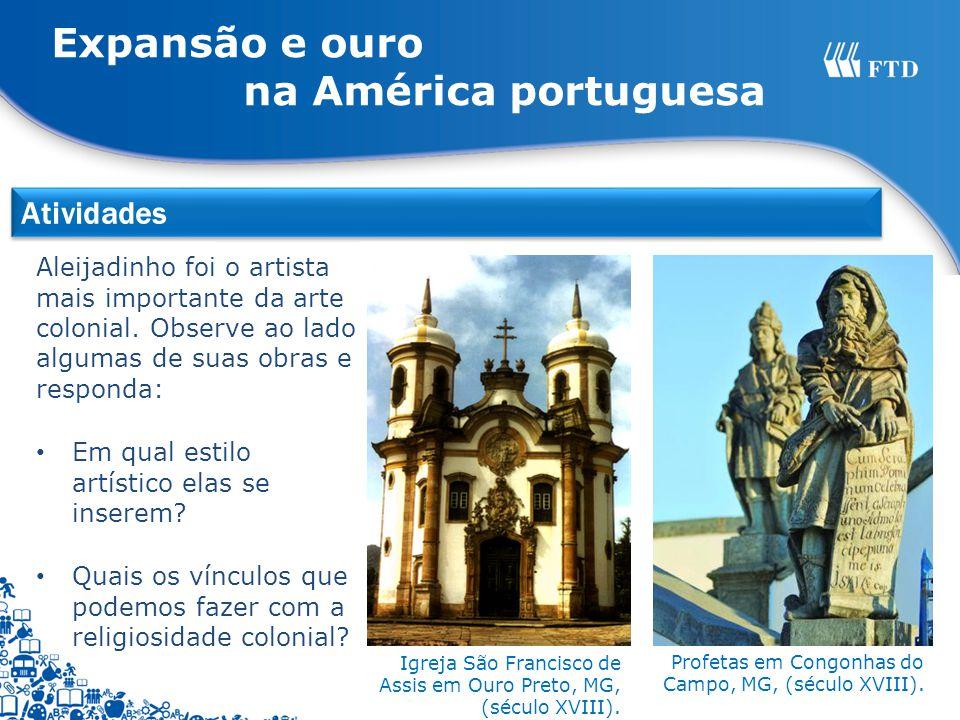 Atividades Aleijadinho foi o artista mais importante da arte colonial. Observe ao lado algumas de suas obras e responda: Em qual estilo artístico elas