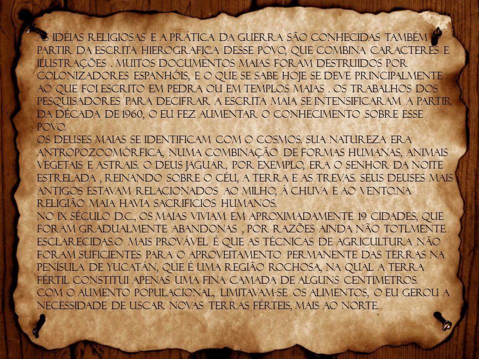As idéias religiosas e a prática da guerra são conhecidas também a partir da escrita hierografica desse povo, que combina caracteres e ilustrações. Mu