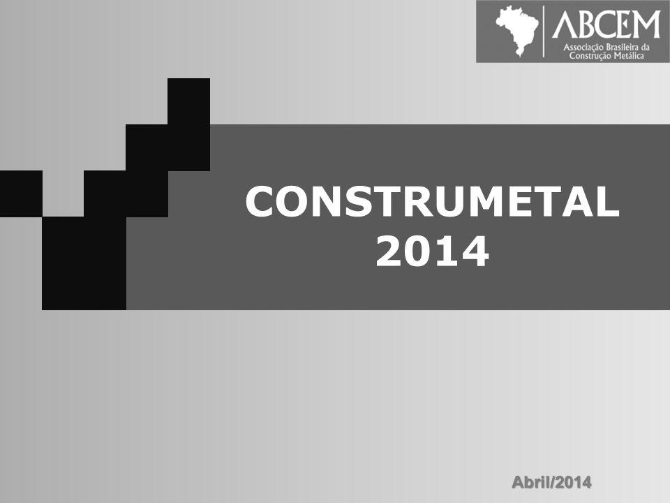 ASSOCIAÇÃO BRASILEIRA DA CONSTRUÇÃO METÁLICA 2011 CONSTRUMETAL 2014 Abril/2014